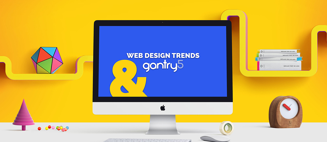 Web Design Trends & Gantry 5